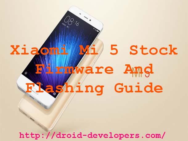 Xiaomi Mi 5 Stock Firmware And Flashing Guide