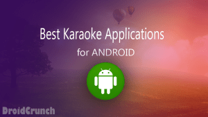 Best Karaoke Applications For Android 2019