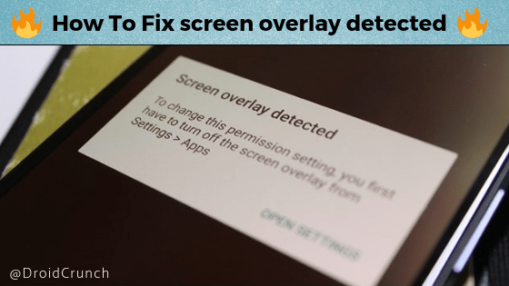 How to Fix screen overlay detected Error on Any Android Phone
