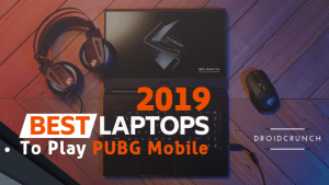 Best laptops to play PUBG mobile on emulator
