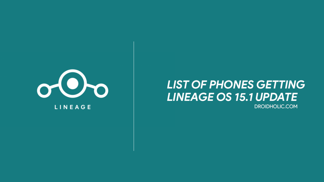 List of Phones Getting Lineage OS 15.1 Update