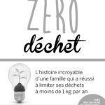 Béa Johnson Zéro décheté Les Éditions Transcontinental Année : 2014 400 pages
