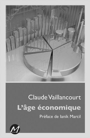 CLAUDE VAILLANCOURT L'âge économique M éditeur Année 2016 192 pages