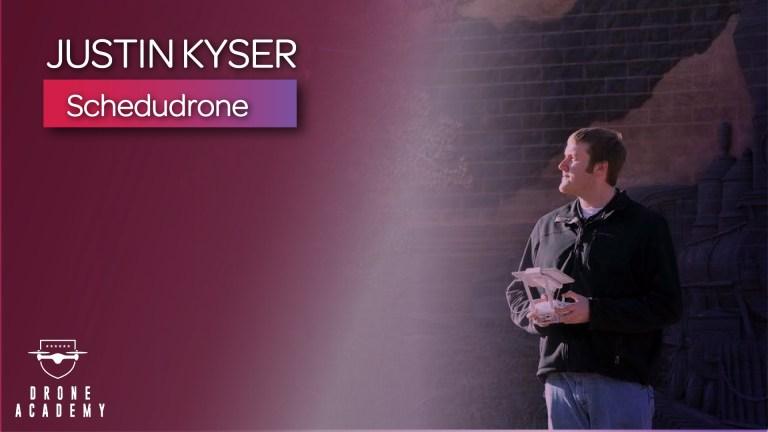 Schedudrone CEO - Justin Kyser