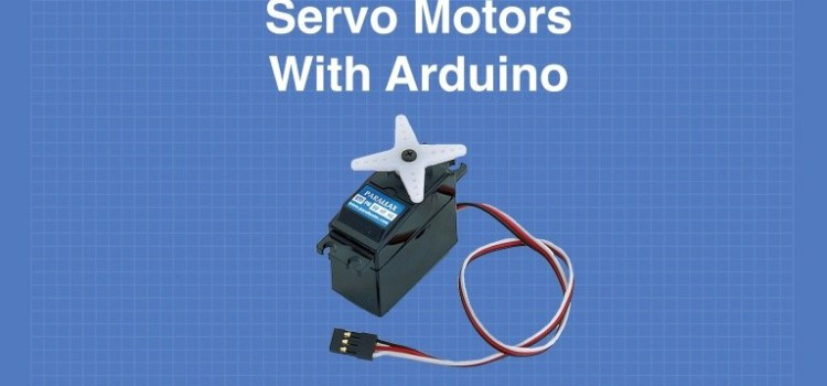 Servo Motors with Arduino