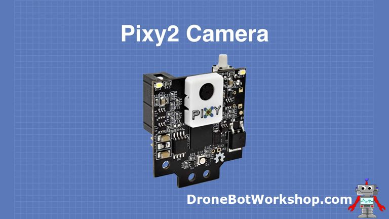Pixy2 Camera – Object Recognition with Arduino & Raspberry Pi