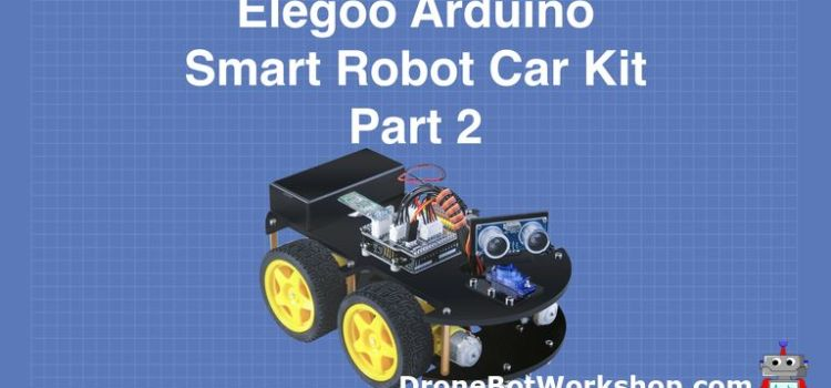 Elegoo Smart Robot Car Part 2