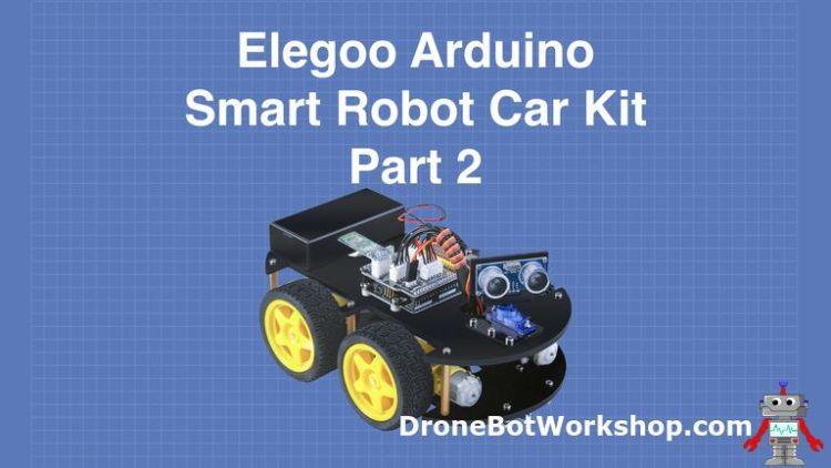 Elegoo Smart Robot Car Part 2