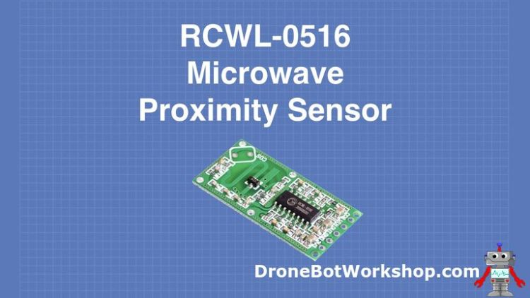 Experiments with the RCWL-0516 | DroneBot Workshop
