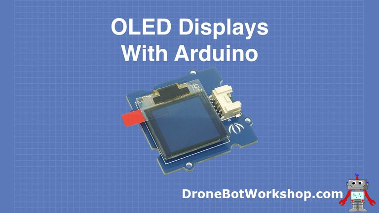 Using OLED Displays with Arduino   DroneBot Workshop