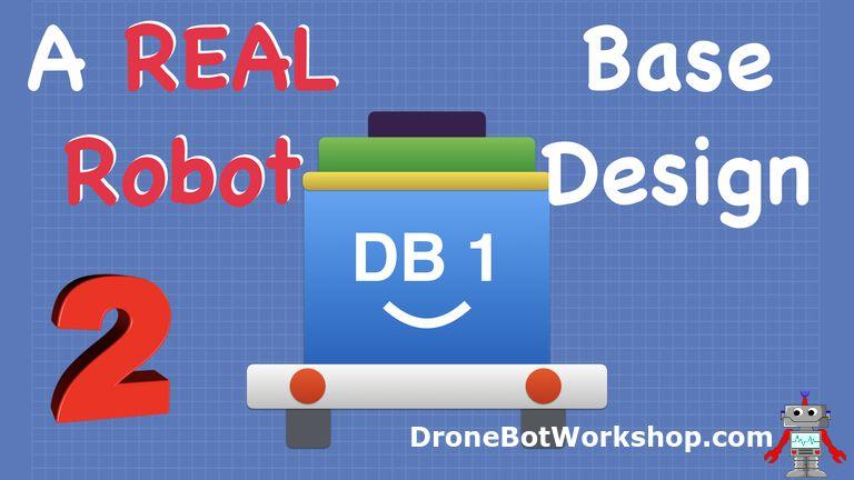 Build a Real Robot – Part 2 – Base Design