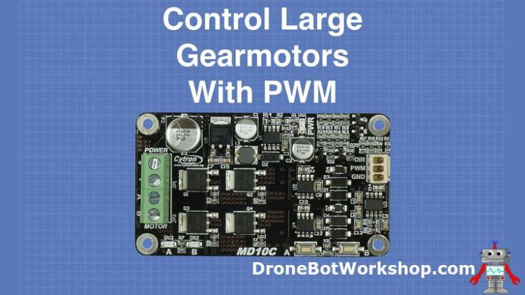 Control Large DC Gearmotors with PWM & Arduino | DroneBot Workshop