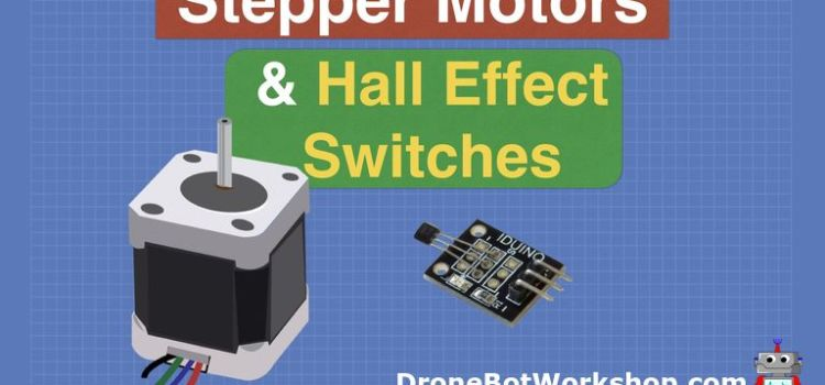 Stepper Motors and Hall Effect switches