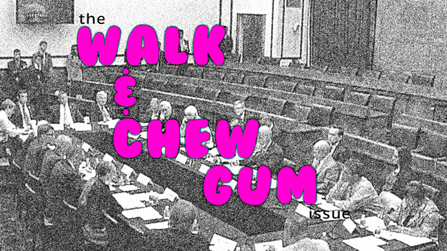 The 'Walk & Chew Gum' issue of Dronin' On 07.14.18