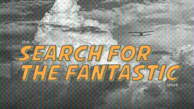 The 'Search For The Fantastic' issue of Dronin' On 11.17.18