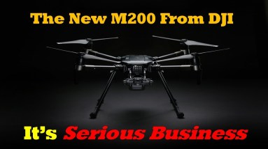The New M200 Drone From DJI Is Serious Business