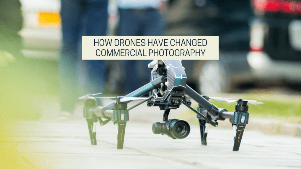 Featured image for the drone photography bible article How Drones Have Changed Commercial Photography