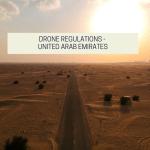 Drone Regulations – United Arab Emirates
