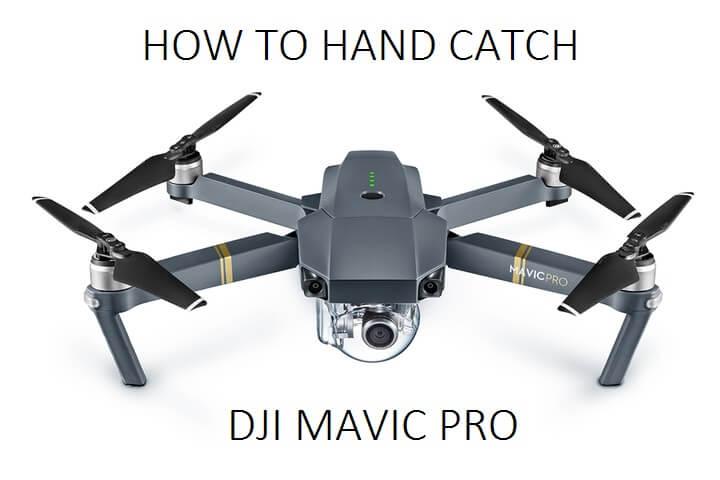 How to Hand Catch a DJI Mavic Pro Drone