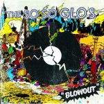 So So Glos - Blowout