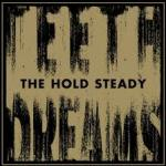 Hold Steady - Teeth Dreams