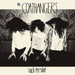 Coathangers - Suck My Shirt