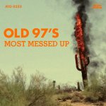 Old 97s - Most Messed Up