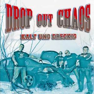 drop out chaos - kalt & dreckig