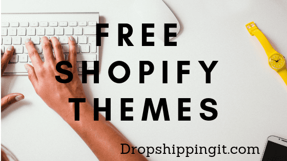 Free Shopify Themes Recommended By Dropshippers