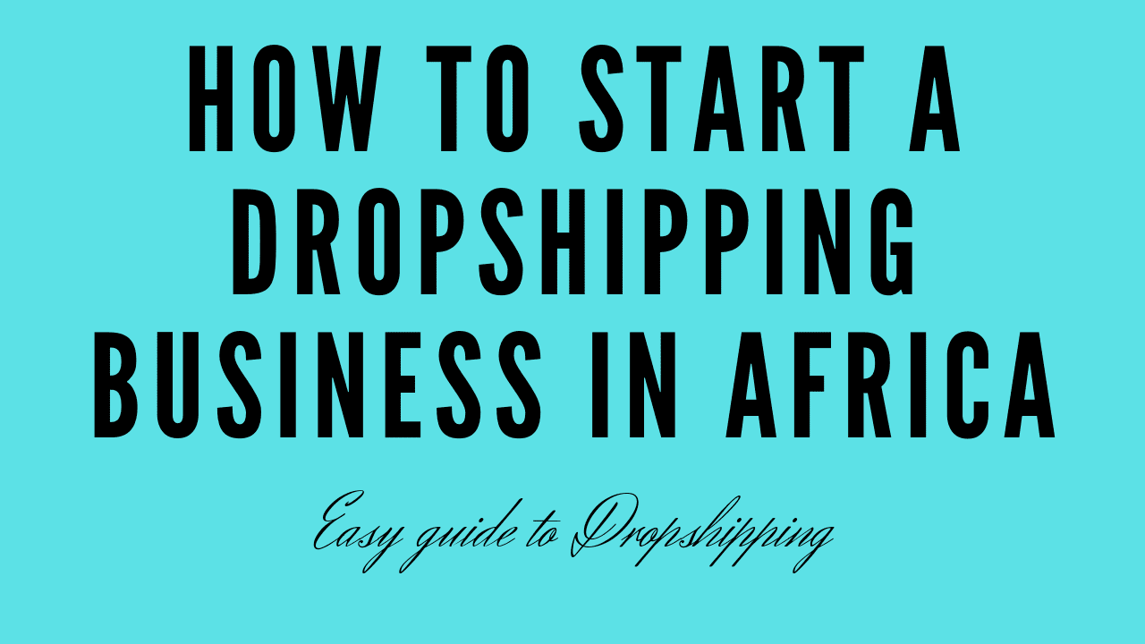 How To Start Dropshipping In Africa [ Tricks & Tips ]