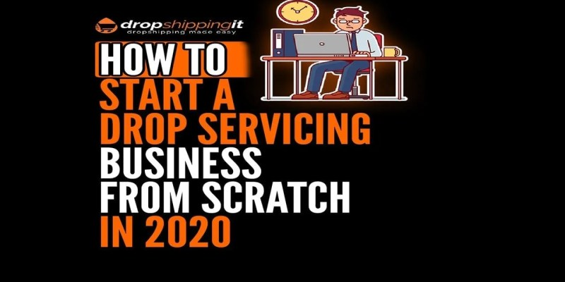 How To Start A Drop Servicing Business From Scratch In 2020