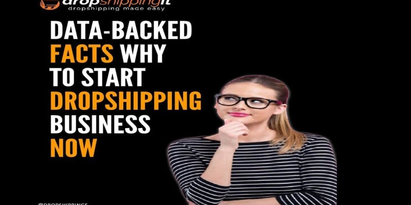 13 Data-Backed Facts Why To Start Dropshipping Business Now