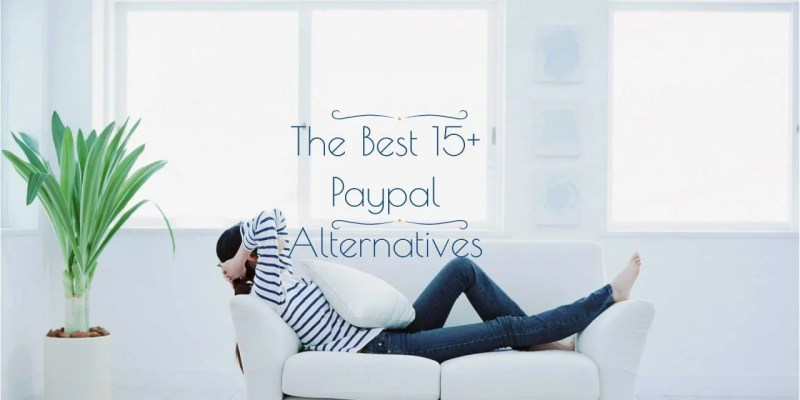 The Best 15+ PayPal Alternatives You Can Use In 2020