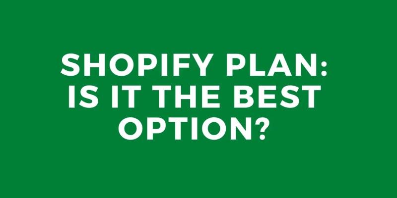 Shopify Plan