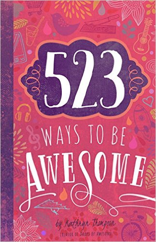 523 Ways to Be Awesome