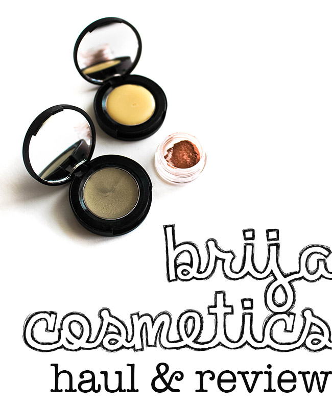 Brija Cosmetics Haul & Review