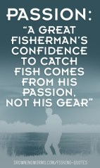 Passion - Fishing Quote