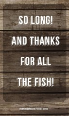 Thanks for the Fish - Fishing Quote