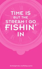Time - Fishing Quote