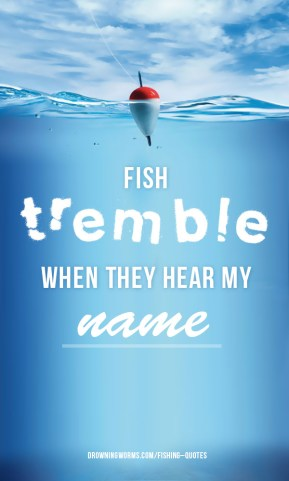 Tremble - Fishing Quote