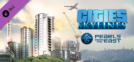Cities Skylines Pearls From the East Free Download PC Game