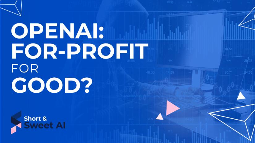OpenAI: For-Profit for Good?