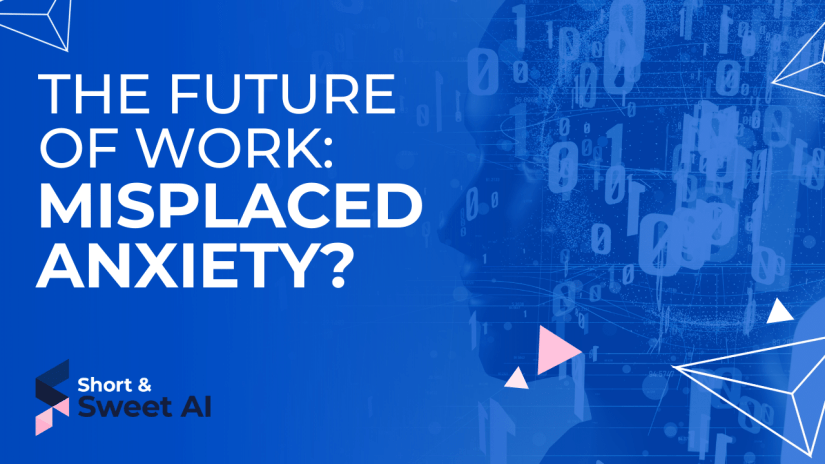 The Future of Work: Misplaced Anxiety?