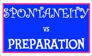 Spontaneity vs Preparation