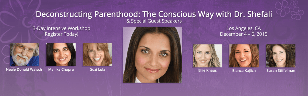 Deconstructing Parenthood with Dr. Shefali and Special Guest Speakers