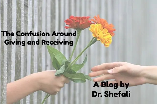 The Confusion Around Giving and Receiving