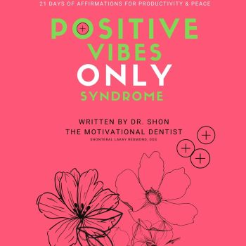 Positive Vibes Only Syndrome