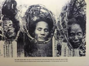 The decapitated heads of Vietnamese patriots put on display after their execution at the hands of French colonialists