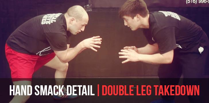 hand smack double leg takedown
