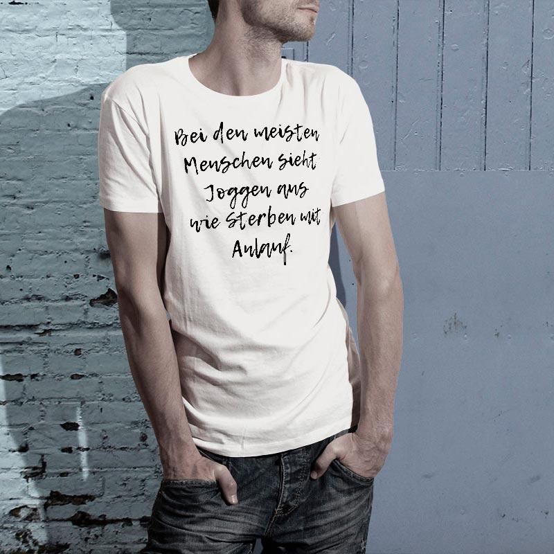 c79b4cc8e091 T-Shirt Spruch  Bei den meisten Menschen sieht Joggen aus wie Sterben mit  Anlauf